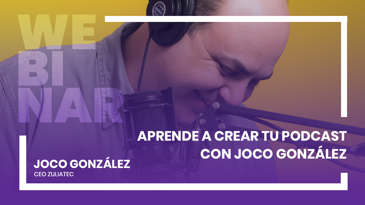 ¡Aprende a crear tu Podcast con Joco González!